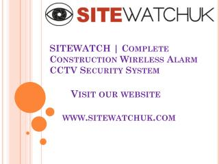 Wireless alarm CCTV Construction Site security system UK