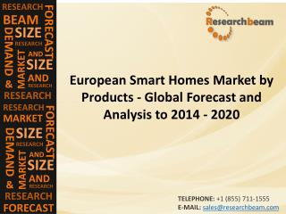 European Smart Homes Market by Products - Global Forecast and Analysis to 2014 - 2020