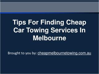 Tips For Finding Cheap Car Towing Services In Melbourne
