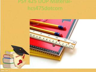 PSY 425 Uop Material-psy425dotcom