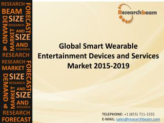 Global Smart Wearable Entertainment Devices and Services Market 2015-2019