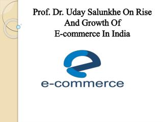 Prof. Dr. Uday Salunkhe On Rise And Growth Of E-commerce In India