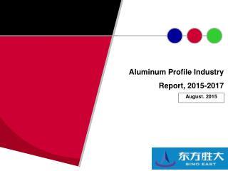 Aluminum Profile Industry Report, 2015 2017