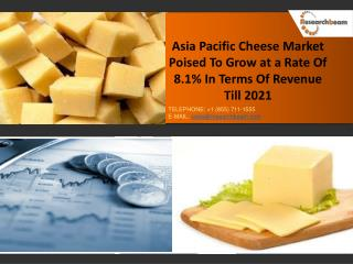 Asia Pacific  Cheese Market Size, Share, Trends and Analysis In The Coming Years
