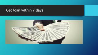 Get loan within 7 days