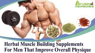 Herbal Muscle Building Supplements For Men That Improve Overall Physique