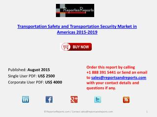 Americas Transportation Safety and Transportation Security Market 2015 – 2019: Forecasts and Analysis