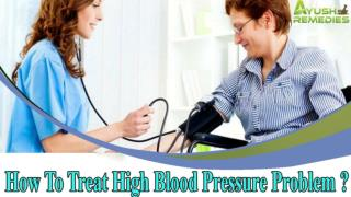 How To Treat High Blood Pressure Problem Naturally And Safely?