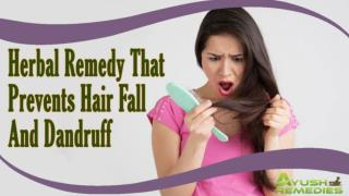 Herbal Remedy That Prevents Excessive Hair Fall And Removes Dandruff Naturally