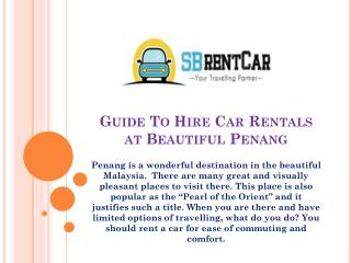 Guide To Hire Car Rentals at Beautiful Penang