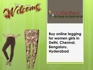 Buy online legging for women girls in Delhi, Chennai, Bengaluru, Hyderabad
