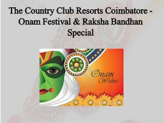 The Country Club Resorts Coimbatore - Onam Festival & Raksha Bandhan Special