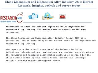 China Magnesium and Magnesium Alloy Industry 2015: Market Research, Insights, outlook and survey report
