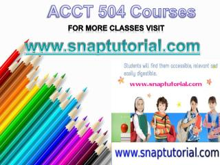 ACCT 504 Courses / snaptutorial