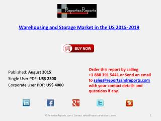 US Warehousing and Storage Market 2015-2019 Forecast in New Research Report