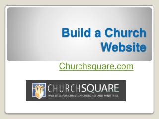 Build a Church Website in Very Affordable Price - Churchsquare.com