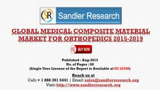 Global Research on Medical Composite Material Market for Orthopedics to 2019: Analysis and Forecasts Report