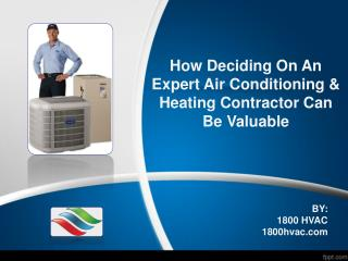 How Deciding On An Expert Air Conditioning & Heating Contrac
