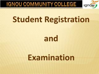 Student Registration   and  Examination