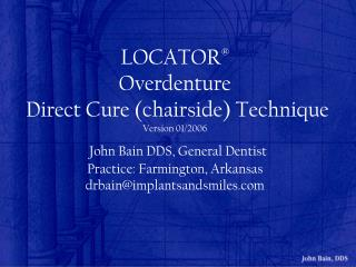 LOCATOR   Overdenture  Direct Cure chairside Technique Version 01