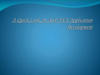 A Quick Look At ASP.NET Application Development
