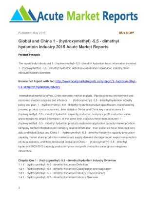 Global and China 1 - (hydroxymethyl) -5,5 - dimethyl hydantoin Industry 2015 Acute Market Reports