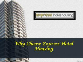 Why choose express hotel housing