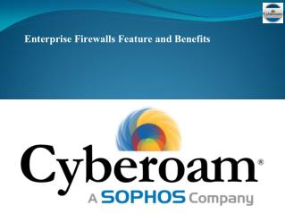 Enterprise Firewalls Feature and Benefits