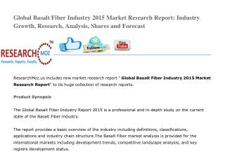 Global Basalt Fiber Industry 2015 Market Research Report: Industry Growth, Research, Analysis, Shares and Forecast