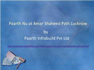Apartments at Paarth NU Amar Shaheed Path Lucknow