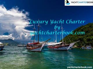 Luxury yacht charter by yachtcharterbook