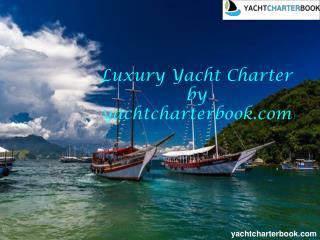 Luxury yacht charter by yachtcharterbook