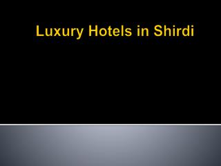 Luxury Hotels in Shirdi