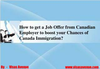 Ways to get a job offer for Canada Immigration
