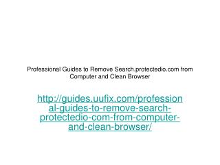 Manually remove search.protectedio.com from computer and clean browser