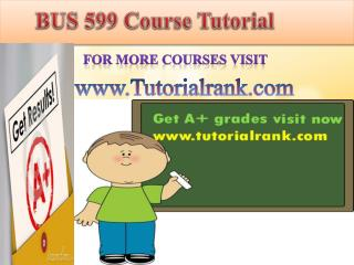 BUS 599 ASH Course Tutorial/TutorialRank