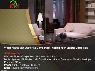 Wood Plastic Manufacturing Companies - Making Your Dreams Come True