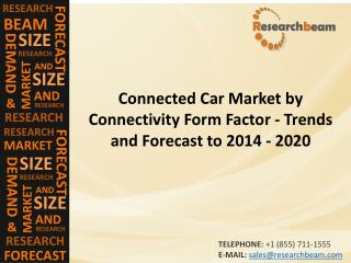 Connected Car Market (Industry) by Connectivity Form Factor - Trends and Forecast to 2014 - 2020