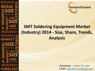 SMT Soldering Equipment Market (Industry) 2014 - Size, Share, Trends, Analysis