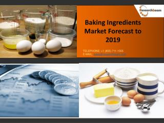 Baking Ingredients Market By Type And Region Global Trends