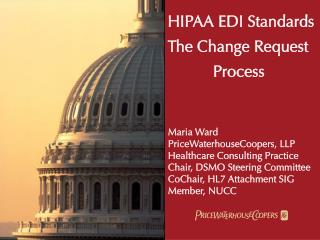 HIPAA EDI Standards The Change Request        Process