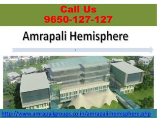 Amrapali Hemisphere At Greater Noida @ 09650127127
