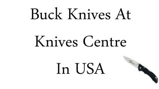 Buck Knives At Knives Centre In USA