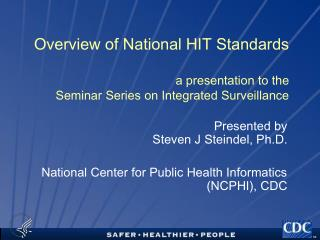 Overview of National HIT Standards   a presentation to the  Seminar Series on Integrated Surveillance