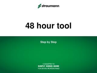 48 hour tool