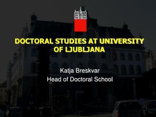 DOCTORAL STUDIES AT UNIVERSITY OF LJUBLJANA