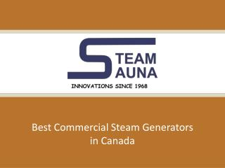 Best Commercial Steam Generators in Canada