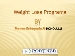 Weight loss program@ http://portnerorthopedic.com/new-weight-loss-programs-2/
