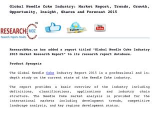 Global Needle Coke Industry: Market Report, Trends, Growth, Opportunity, Insight, Shares and Forecast 2015