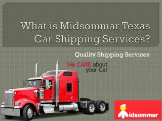 What is Midsommar Texas Car Shipping Services?